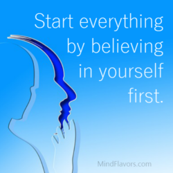 Start Everything By Believing