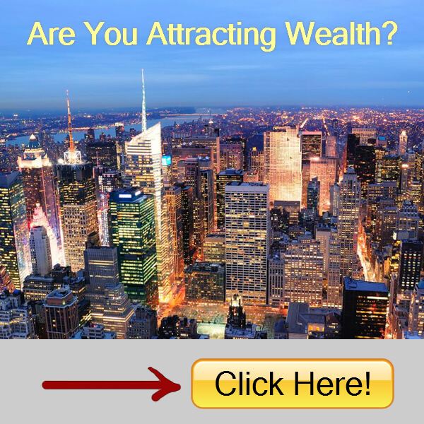 Are You Attracting Wealth3