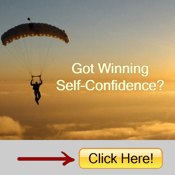 Got Winning Self-Confidence